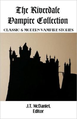 The Riverdale Vampire Collection: Classic and Modern Vampire Stories