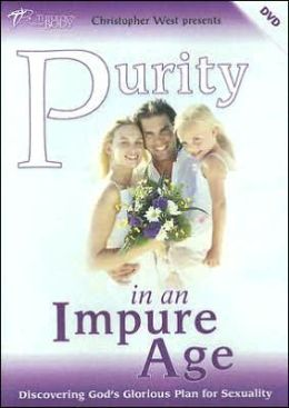 Purity in an Impure Age: Discovering God's Glorious Plan for Sexuality