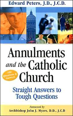 Annulments and the Catholic Church: Straight Answers to Tough Questions