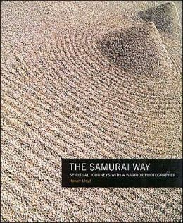 Samurai Way: Spiritual Journeys with a Warrior Photographer