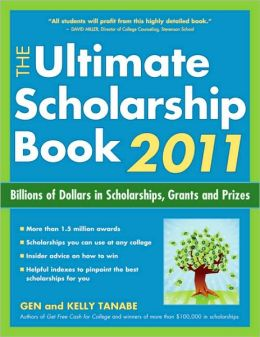 The Ultimate Scholarship Book 2011: Billions of Dollars in Scholarships, Grants and Prizes