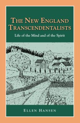 The New England Transcendentalists: Life of the Mind and of the Spirit (Perspectives on History Series)
