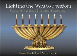 Lighting the Way to Freedom: Treasured Menorahs of Early Israel