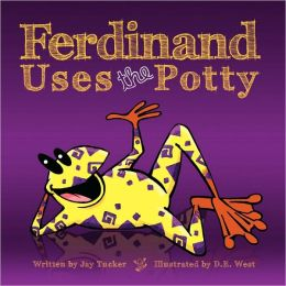 Ferdinand Uses the Potty: Overcoming Bed-Wetting Fears