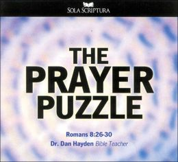 The Prayer Puzzle: Romans 8:26-30
