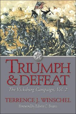 Triumph and Defeat: The Vicksburg Campaign, Volume 2