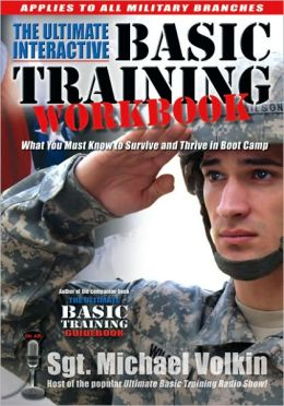 Ultimate Interactive Basic Training Workbook: What You Must Know to Survive and Thrive in Boot Camp