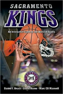 Sacramento Kings: An Interactive Guide to the World of Sports
