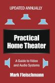 Book Cover Image. Title: Practical Home Theater:  A Guide to Video and Audio Systems (2015 Edition), Author: Mark Fleischmann