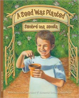 A Seed Was Planted / Sembre' una semilla