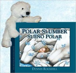 Polar Slumber / Sueño polar with Bear Plush (Wordless edition)