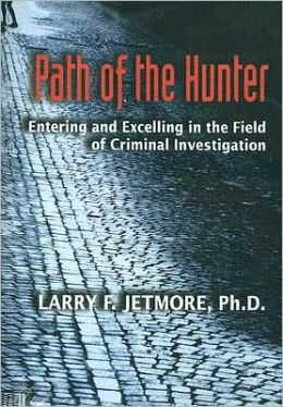 Path of the Hunter: Entering and Excelling in the Field of Criminal Investigation