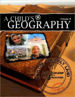 A Childs Geography, Volume 2: Explore the Holy Land