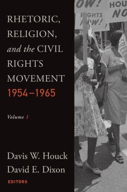 Rhetoric, Religion and the Civil Rights Movement 1954-1965: Studies in Rhetoric and Religion 1