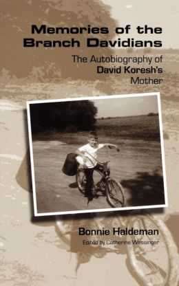 Memories of the Branch Davidians: The Autobiography of David Koresh's Mother