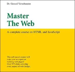 Master the Web: A Complete Course on HTML and Javascript (Visual Training)