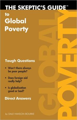 the Skeptic's Guide to Global Poverty: Tough Questions, Direct Answers