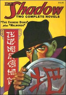 The Chinese Disks/Malmordo: Two Classic Adventures of the Shadow