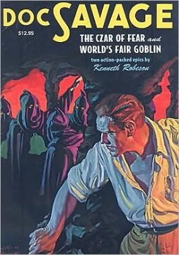 Doc Savage: The Czar of Fear & The World Fair's Goblin