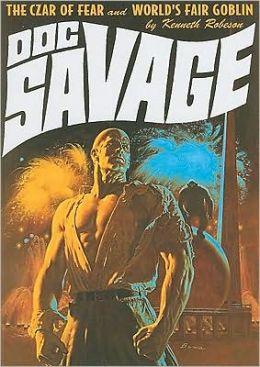 Doc Savage: The Czar of Fear & The World's Fair Goblin