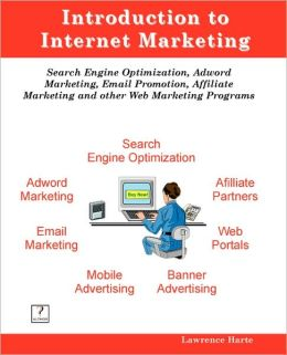 Introduction to Internet Marketing; Search Engine Optimization, Adword Marketing, Email Promotion, and Affiliate Programs