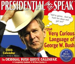 2006 Presidential (Mis)Speak Box Calendar