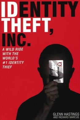 Identity Theft, Inc.: A Wild Ride with the World's #1 Identity Thief