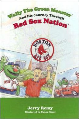 Wally The Green Monster & His Journey Through Red Sox Nation