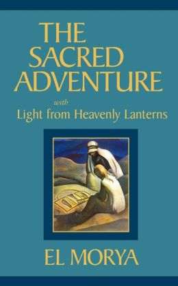 The Sacred Adventure: With Light from Heavenly Lanterns