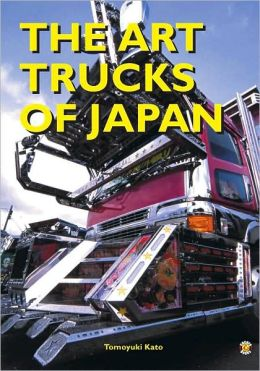 The Art Trucks of Japan