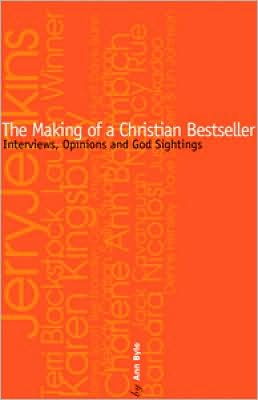 Making of a Christian Bestseller: An Insiders Guide to Christian Publishing