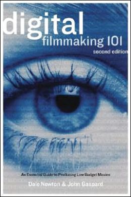 Digital Filmmaking 101: An Essential Guide to Producing Low-Budget Movies