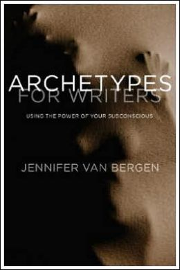 Archetypes for Writers: Using the Power of Your Subconscious