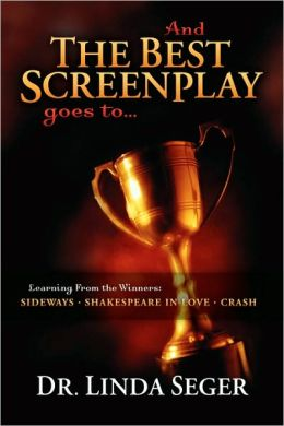 And the Best Screenplay Award Goes To...: Learning from the Winners, Sideways, Shakespeare in Love, Crash