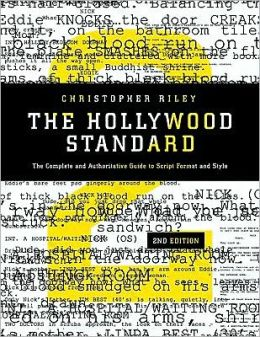 Hollywood Standard: The Complete and Authoritative Guide to Script Format and Style