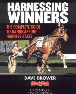Harnessing Winners: The Complete Guide Tp Handicapping Harness Races