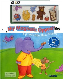 My Magnetic Book of Opposites: The Big and Little: Best Friends