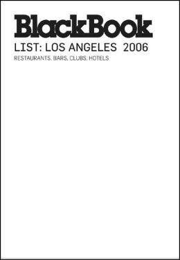 BlackBook List: Los Angeles: 2006