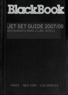 BlackBook Jet Set Guide 2007: New York, Los Angeles, Miami, London, Paris