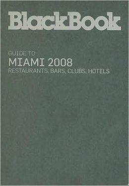 BlackBook Guide to Miami 2008/2009
