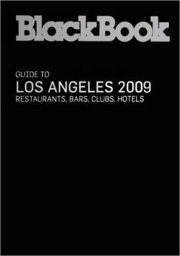 BlackBook Guide to Los Angeles 2009