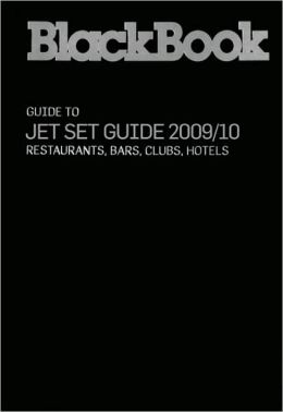 BlackBook Jet Set Guide 2009/10: Paris, London, New York, Los Angeles