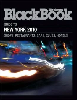BlackBook Guide to New York 2010