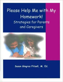 Please Help Me with My Homework: Strategies for Parents and Caregivers