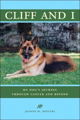 Cliff and I: My Dog's Journey Through Cancer and Beyond
