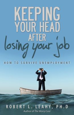 Keeping Your Head After Losing Your Job: How to Survive Unemployment