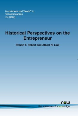 Historical Perspectives On The Entrepreneur