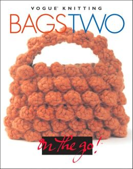 Vogue® Knitting on the Go! Bags Two
