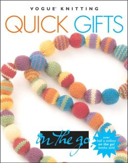 Vogue® Knitting on the Go! Quick Gifts
