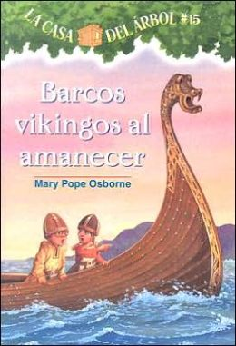 Barcos vikingos al amanecer (Viking Ships at Sunrise: Magic Tree House Series #15)